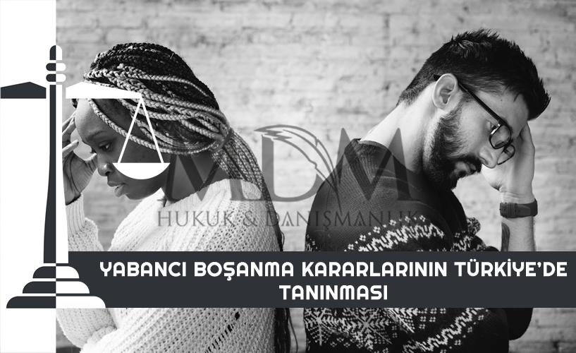 yabanci-bosanma-kararlarinin-turkiyede-taninmasi