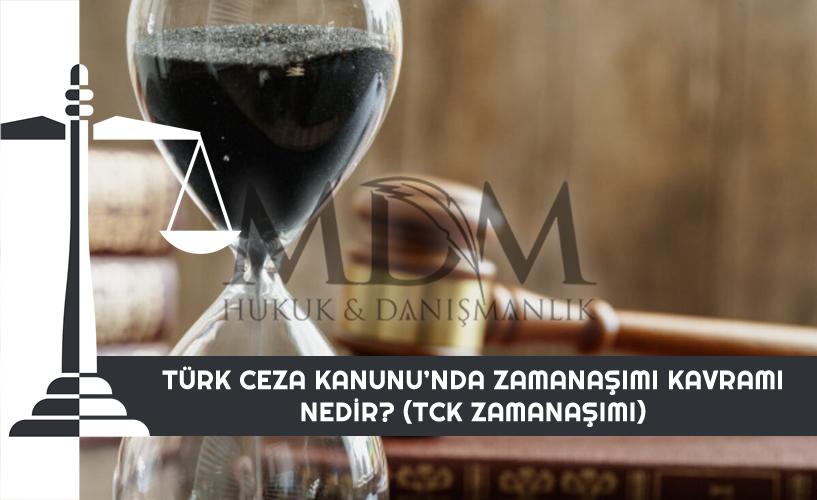 turk-ceza-kanununda-zamanasimi-kavrami-nedir